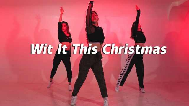 QTT翻跳《Wit it This Christmas》