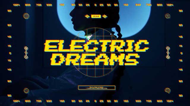 DiAN《Electric Dreams 电子白昼梦》MV