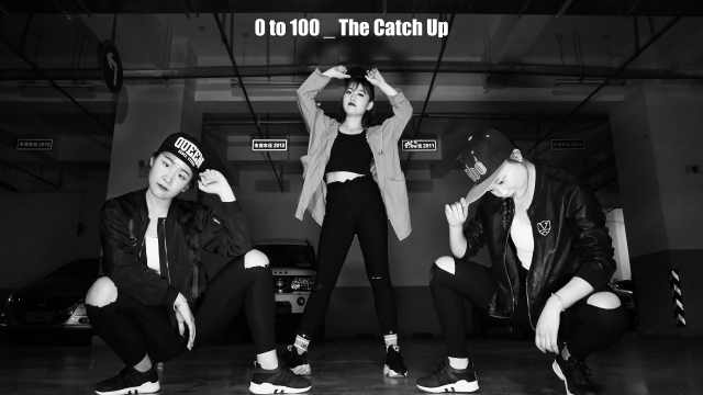 《0 To 100/The Catch Up》翻跳