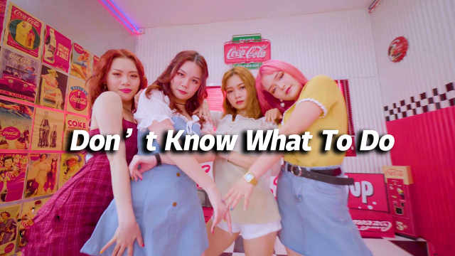 DT翻跳《Don't Know What To Do》